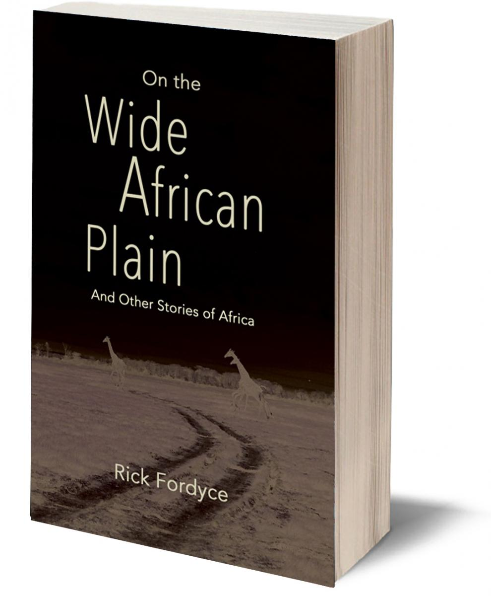 Rick Fordyce books releases On the Wide African Plain